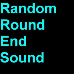 Random Round End Sound Screenshot
