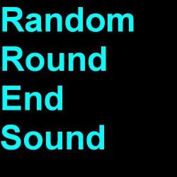Random Round End Sound ScreenShot
